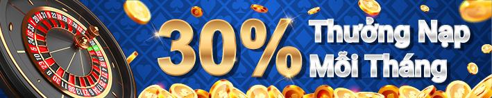 Thưởng nạp mỗi tháng, lên đến 30% dành cho người chơi thân quen