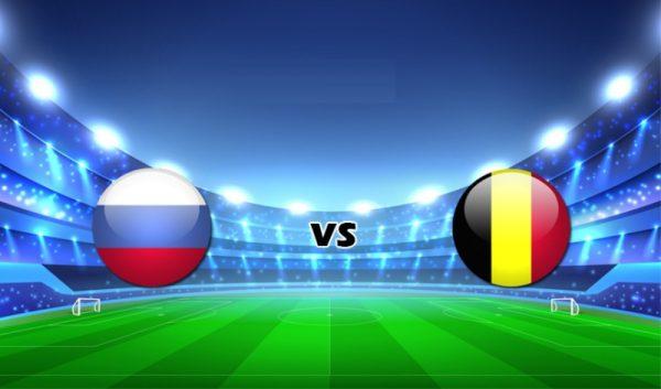 Soi kèo Bỉ – Nga vào 2h00 ngày 13/06/2021 cực chuẩn xác