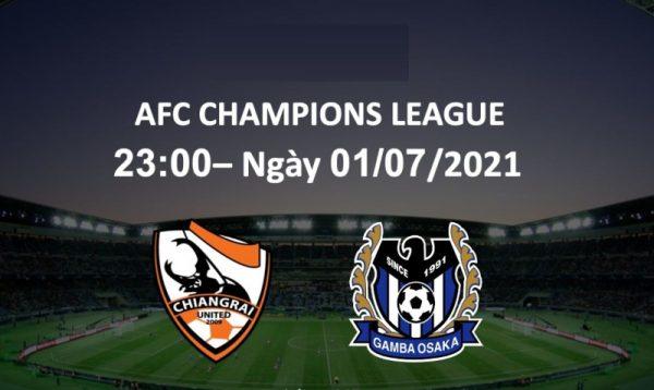 Soi kèo Chiangrai United – Gamba Osaka ngày 1/7/2021 cực chuẩn
