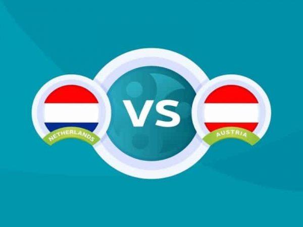 Soi kèo Hà Lan – Áo vào 02:00 ngày 18/06/2021 cực chuẩn xác