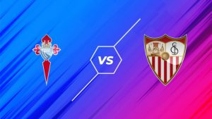soi kèo Celta Vigo – Sevilla
