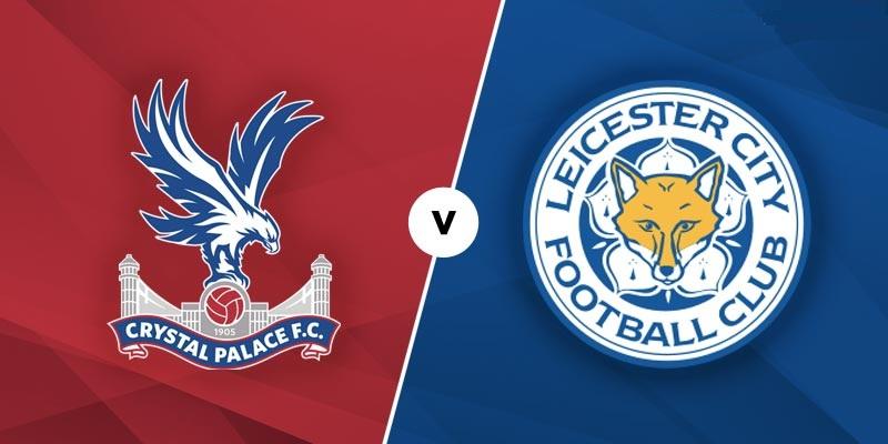 soi kèo Crystal Palace – Leicester