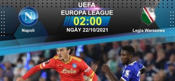 Soi kèo Napoli – Legia vào 2h ngày 22/10/2021 cực chuẩn