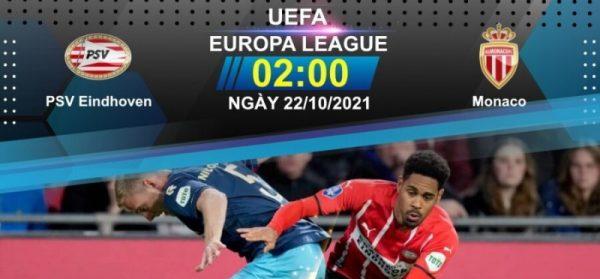 Soi kèo PSV – Monaco vào 2h ngày 22/10/2021 cực chuẩn