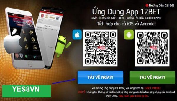 Tải 12Bet cho iOS và Android Chỉ Chưa Đầy 5 Phút